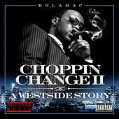 Choppin' Change II: (A Westside Story) by KolaMac