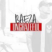 Ungrateful - Single by Baeza