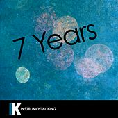 7 Years (In the Style of Lukas Graham) [Karaoke Version] - Single by Instrumental King