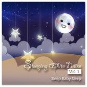 Sleeping White Noise, Vol. 1 by Baby Sleep Sleep