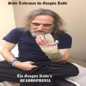 The Gangsta Rabbi's Quadrophenia by Steve Lieberman the Gangsta Rabbi