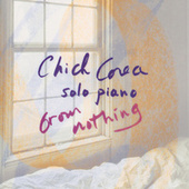 From Nothing: Solo Piano by Chick Corea