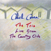 The Trio: Live From The Country Club de Chick Corea
