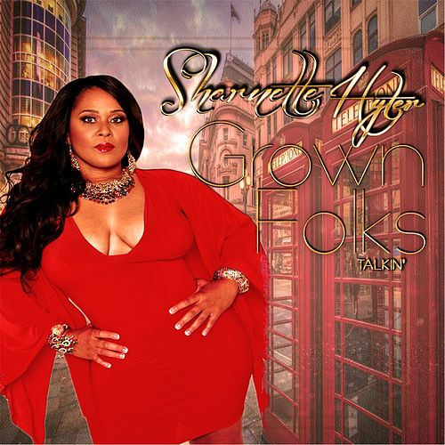 Grown Folks Talkin' by Sharnette Hyter