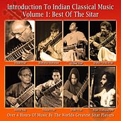 Introduction To Indian Classical Music Volume 1: Best Of The Sitar by Various Artists