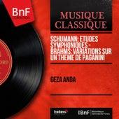 Schumann: Études symphoniques - Brahms: Variations sur un thème de Paganini (Mono Version) by Géza Anda