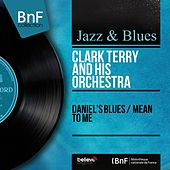Daniel's Blues / Mean to Me (Mono Version) di Clark Terry
