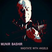 Munir Bashir Meditate with Angels by Munir Bachir