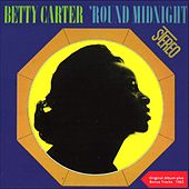 Round Midnight (Original Album plus Bonus Track) by Betty Carter