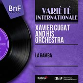 La Bamba (Mono Version) de Xavier Cugat & His Orchestra