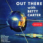 Out There With Betty Carter (Original Album plus Bonus Tracks 1958) by Betty Carter