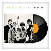 Retro Songs By The Beatles by The Beatles