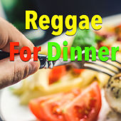 Reggae For Dinner by Various Artists