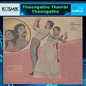 Thoongathe Thambi Thoongathe (Original Motion Picture Soundtrack) by Various Artists