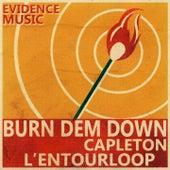 Burn Dem Down (L'Entourloop Remix) by Capleton