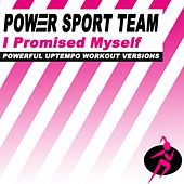 I Promised Myself (Powerful Uptempo Cardio, Fitness, Crossfit & Aerobics Workout Versions) by Power Sport Team