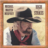 High Stakes - Cowboy Songs VII by Michael Martin Murphey