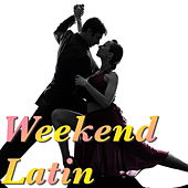 Weekend Latin by Various Artists