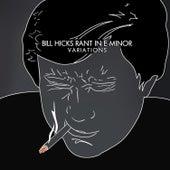 Rant In E-Minor: Variations by Bill Hicks