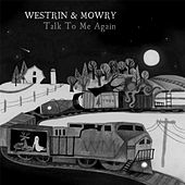 Talk to Me Again by Westrin & Mowry