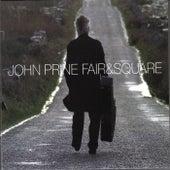 Fair and Square by John Prine