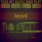 Take My Music and Play von Kenny Burrell