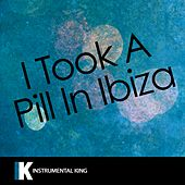I Took a Pill in Ibiza (In the Style of Mike Posner) [Karaoke Version] - Single by Instrumental King