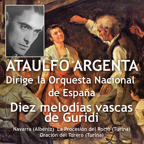 Diez Melodías Vascas by Ataulfo Argenta