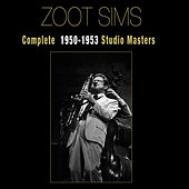 Complete 1950-1953 Studio Masters by Zoot Sims