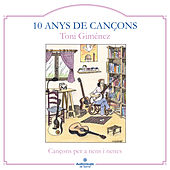 10 Anys de Cançons de Toni Giménez