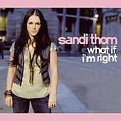 What If I'm Right by Sandi Thom