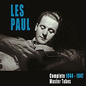 Complete 1944-1947 Master Takes by Les Paul