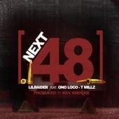 Next 48 (feat. Ono Loco & T Millz) by Lil Raider