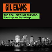 The Real Birth of the Cool. Transcription Recordings (Bonus Track Version) de Gil Evans