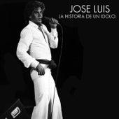 Jose Luis la Historia de un Idolo de José Luís Rodríguez