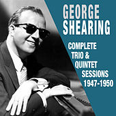 Complete Trio & Quintet Sessions 1947 - 1950 van George Shearing