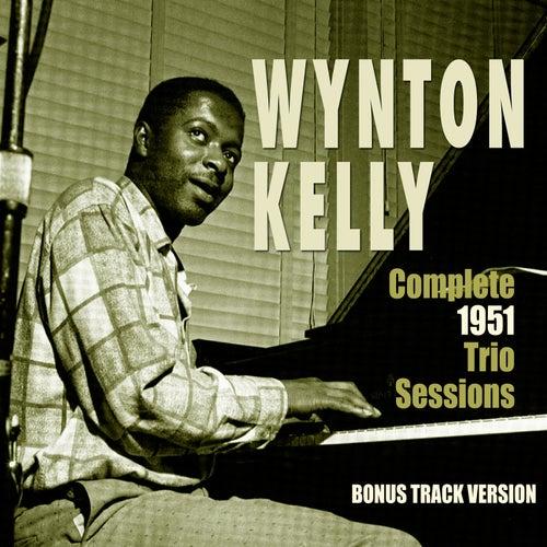 Complete 1951 Trio Sessions (Bonus Track Version) by Wynton Kelly