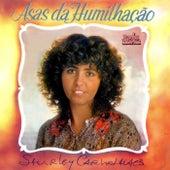Asas da Humilhação by Shirley Carvalhaes