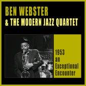 Ben Webster & The Modern Jazz Quartet: 1953 an Exceptional Encounter (Live) by Modern Jazz Quartet