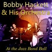 At the Jazz Band Ball by Bobby Hackett