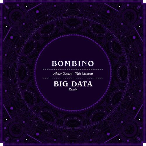 Akhar Zaman (This Moment) (Big Data Remix) by Bombino