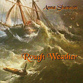 Rough Weather by Anna Shannon