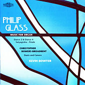 Glass & Bowers-Broadbent: Music for Organ von Kevin Bowyer