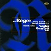 Reger: String Quartet & Clarinet Quintet by Karl Leister