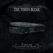 Timeline - An Introduction to the Vision Bleak by The Vision Bleak