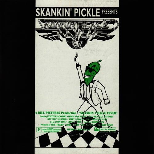 Skankin' Pickle Fever by Skankin' Pickle