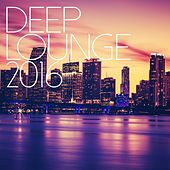 Deep Lounge 2016 - EP by Various Artists
