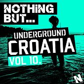 Nothing But... Underground Croatia, Vol. 10 - EP by Various Artists
