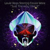 Just The Way I Like It (feat. Cassio Ware) by Little Louie Vega