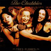 Tres Flores by The Chubbies